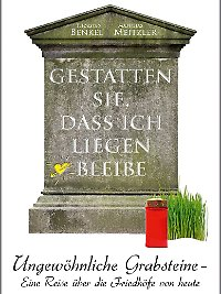 """Mehr über Grabsteine auf deutschen Friedhöfen kann man in """"Gestatten Sie, dass ich liegen bleibe"""" nachlesen. Das Buch ist bei Kiwi erschienen und kostet 8,99 Euro."""