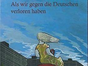 """""""Als wir gegen die Deutschen verloren haben"""" ist bei Avant erschienen, 96 Seiten, 19,95 Euro."""