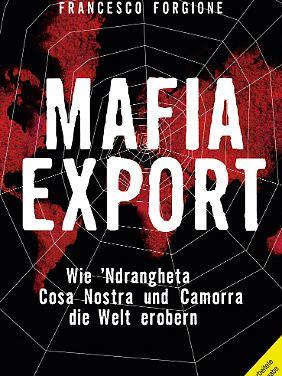 """""""Mafia Export"""" von Francesco Forgione ist als Taschenbuch im Goldmann Verlag erschienen."""