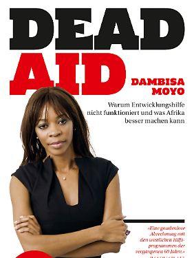 """""""Dead Aid"""" von Dambisa Moyo ist im Verlag Haffmans & Tolkemitt erschienen."""