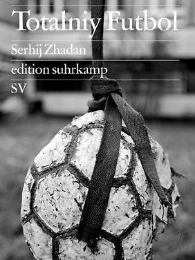 Serhij Zhadan: Totalniy Futbol. Eine polnisch-ukrainische Fußballreise. Suhrkamp 2012, 242 Seiten, 18 Euro.