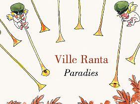 """Ville Ranta: """"Paradies"""", erschienen bei Reprodukt, 72 farbige Seiten in Klappbroschur, 16 Euro (D)."""